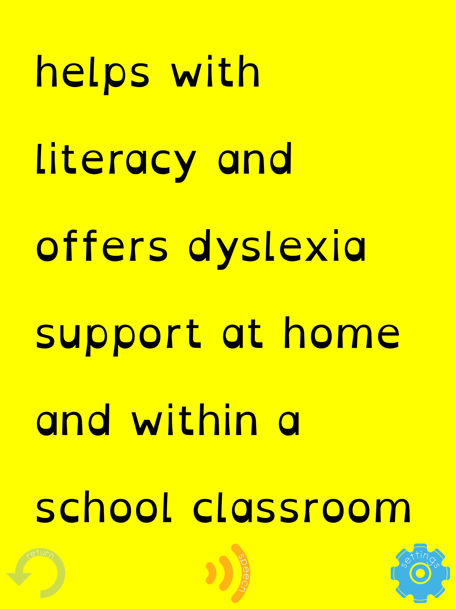 Helps with literacy and offers dyslexia support at home and within a primary school classroom.
