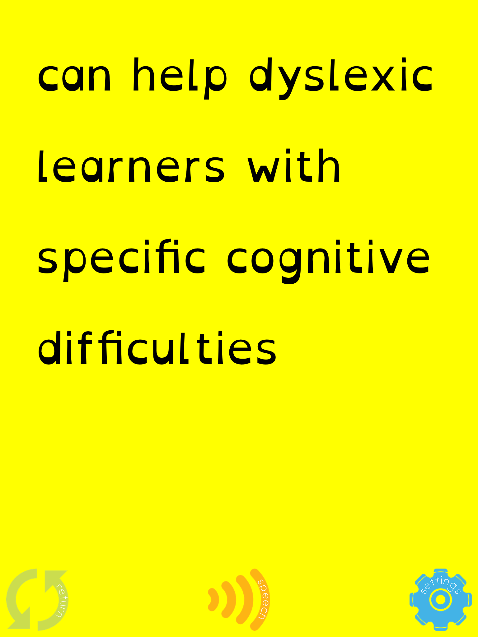 Can help dyslexic learners with specific cognitive difficulties